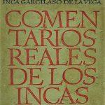 Resumen De Cada Capitulo De La Obra Comentarios Reales De Los Incas